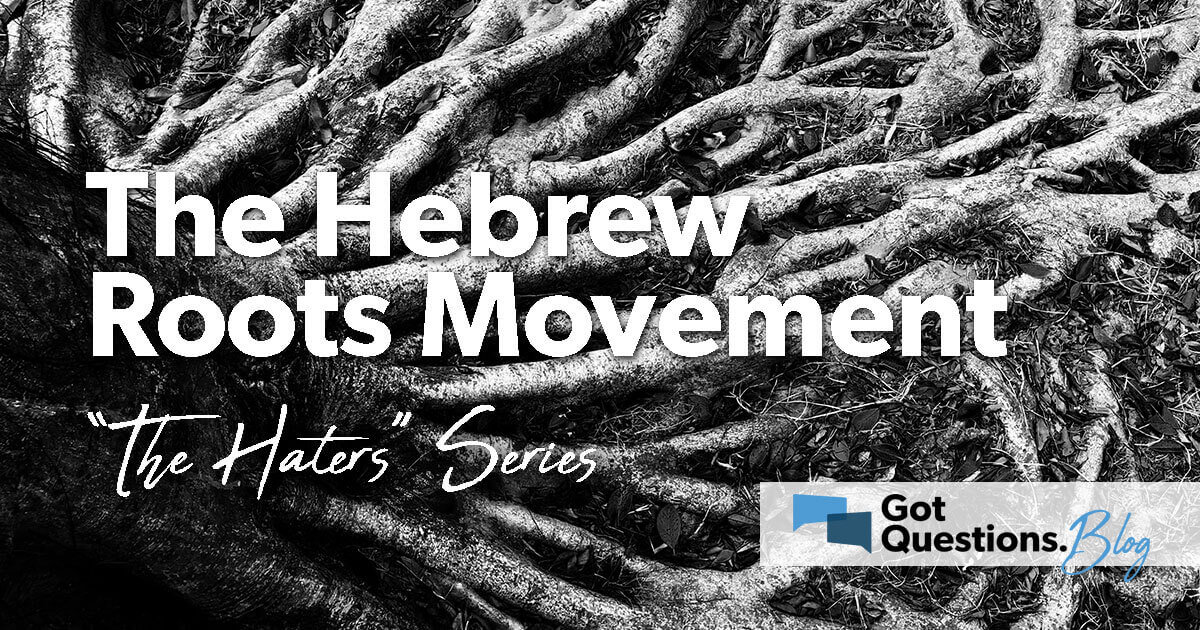 The Haters: The Hebrew Roots Movement